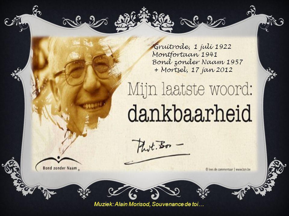 °Gruitrode, 1 juli 1922 Montfortaan 1941 Bond zonder Naam 1957