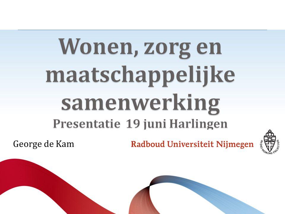 Wonen, zorg en maatschappelijke samenwerking Presentatie 19 juni Harlingen