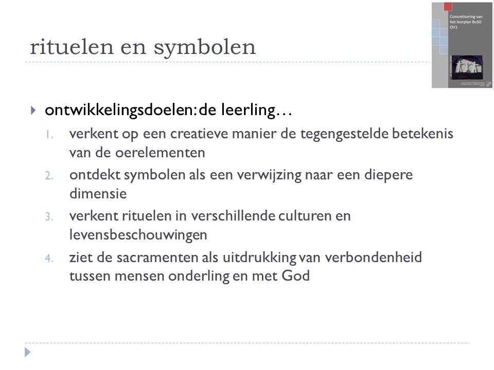 rituelen en symbolen ontwikkelingsdoelen: de leerling…