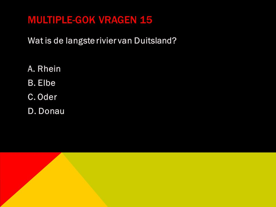 Multiple-gok vragen 15 Wat is de langste rivier van Duitsland A. Rhein B. Elbe C. Oder D. Donau
