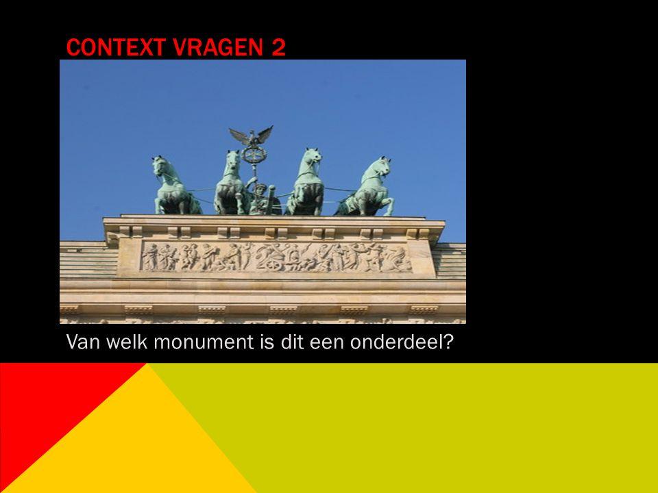 Context vragen 2 Van welk monument is dit een onderdeel