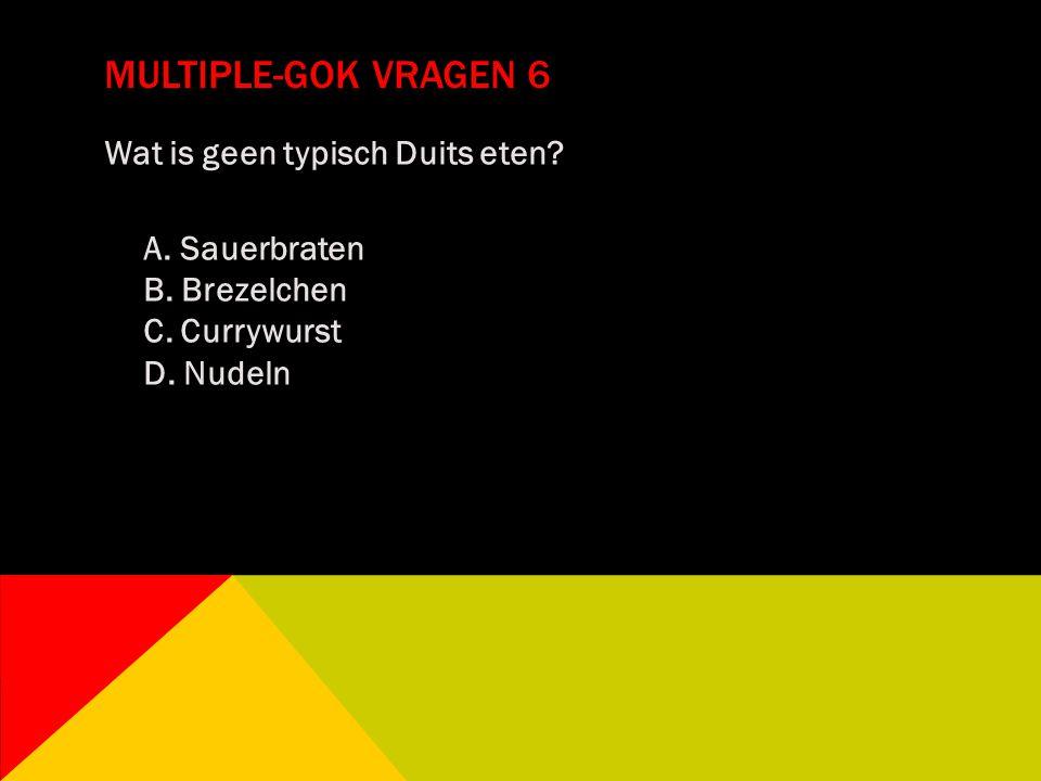 Multiple-gok vragen 6 Wat is geen typisch Duits eten.