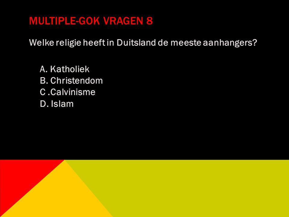 Multiple-gok vragen 8 Welke religie heeft in Duitsland de meeste aanhangers.