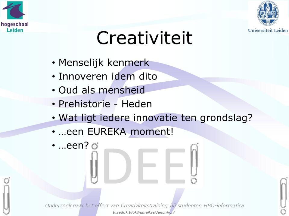Creativiteit Menselijk kenmerk Innoveren idem dito Oud als mensheid