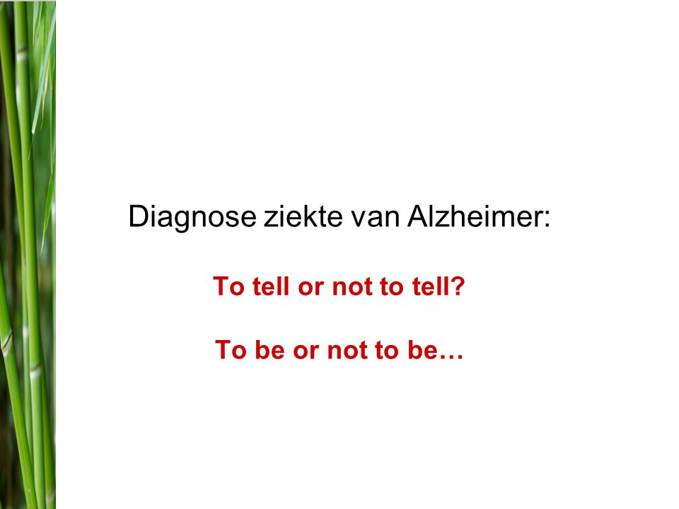 Diagnose ziekte van Alzheimer: To tell or not to tell