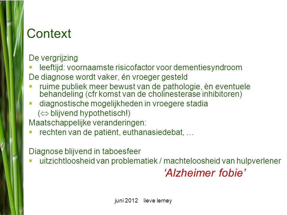 Context 'Alzheimer fobie' De vergrijzing
