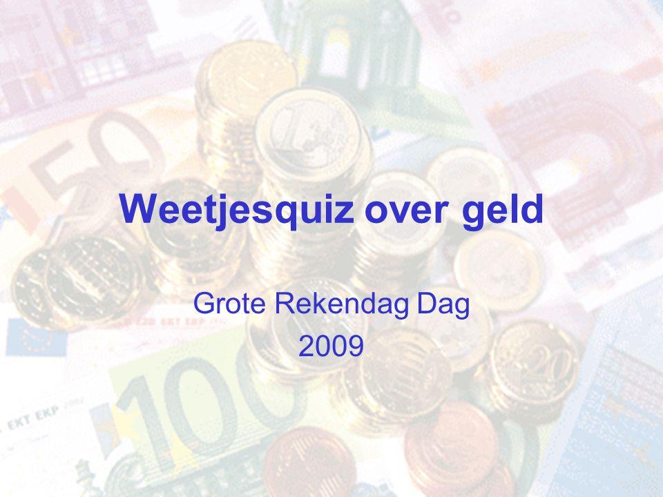 Weetjesquiz over geld Grote Rekendag Dag 2009