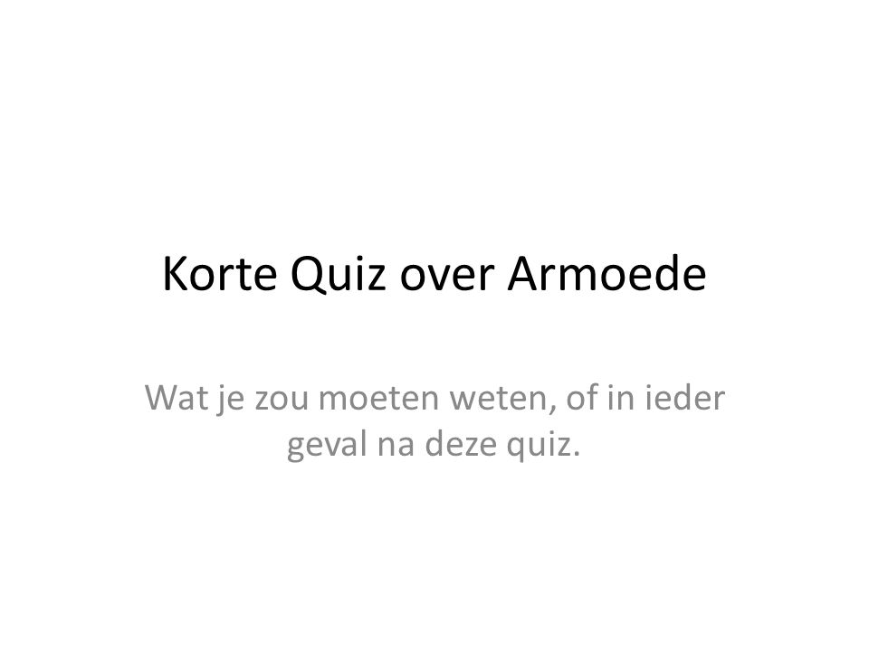 Korte Quiz over Armoede