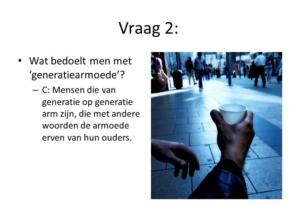 Vraag 2: Wat bedoelt men met 'generatiearmoede'