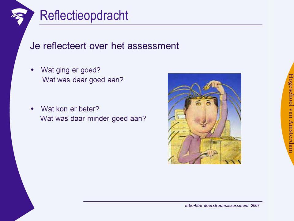 Reflectieopdracht Je reflecteert over het assessment Wat ging er goed