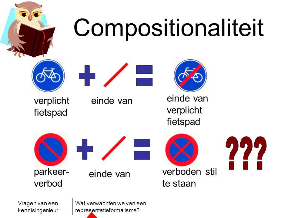Compositionaliteit + = + = verplicht fietspad einde van