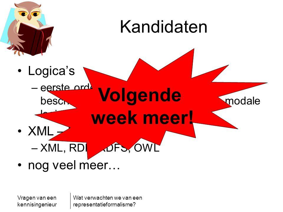 Volgende week meer! Kandidaten Logica's XML – RDF - … nog veel meer…