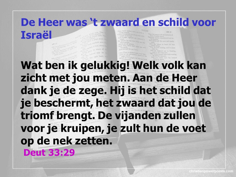 De Heer was 't zwaard en schild voor Israël