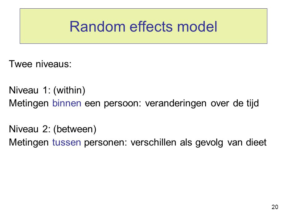 Random effects model Twee niveaus: Niveau 1: (within)