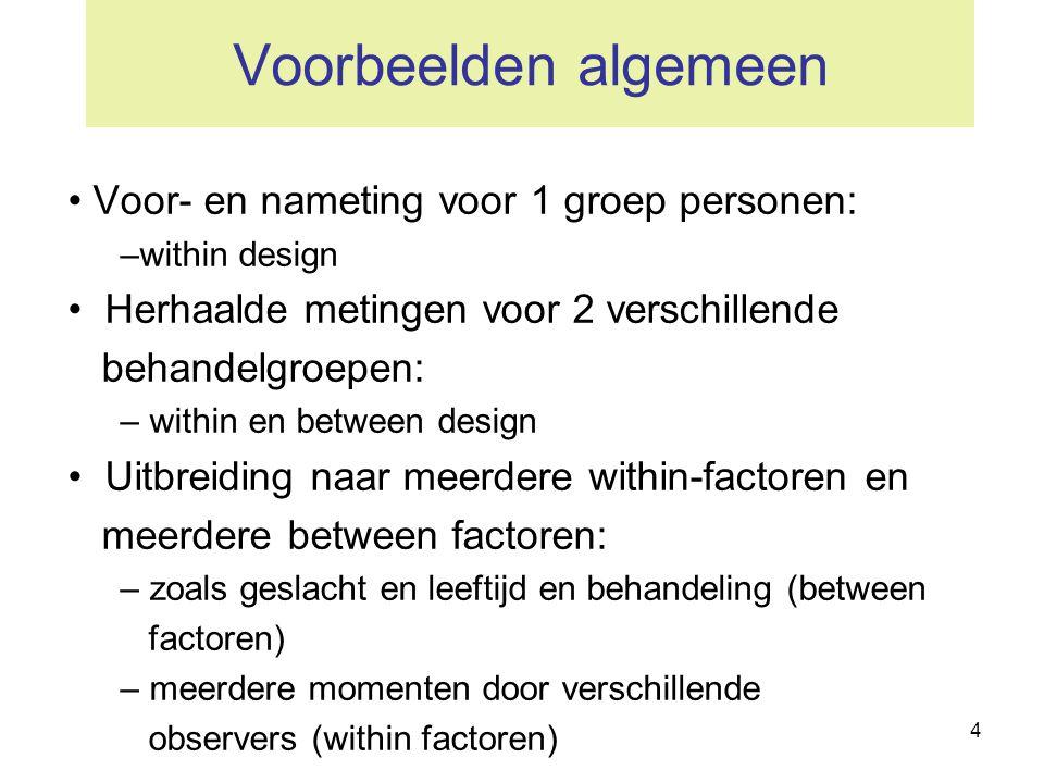 Voorbeelden algemeen Voor- en nameting voor 1 groep personen: