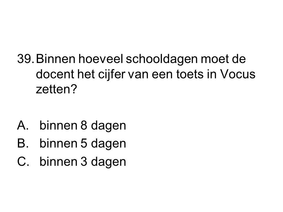 Binnen hoeveel schooldagen moet de docent het cijfer van een toets in Vocus zetten