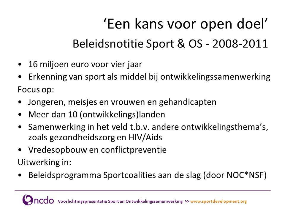 'Een kans voor open doel' Beleidsnotitie Sport & OS - 2008-2011