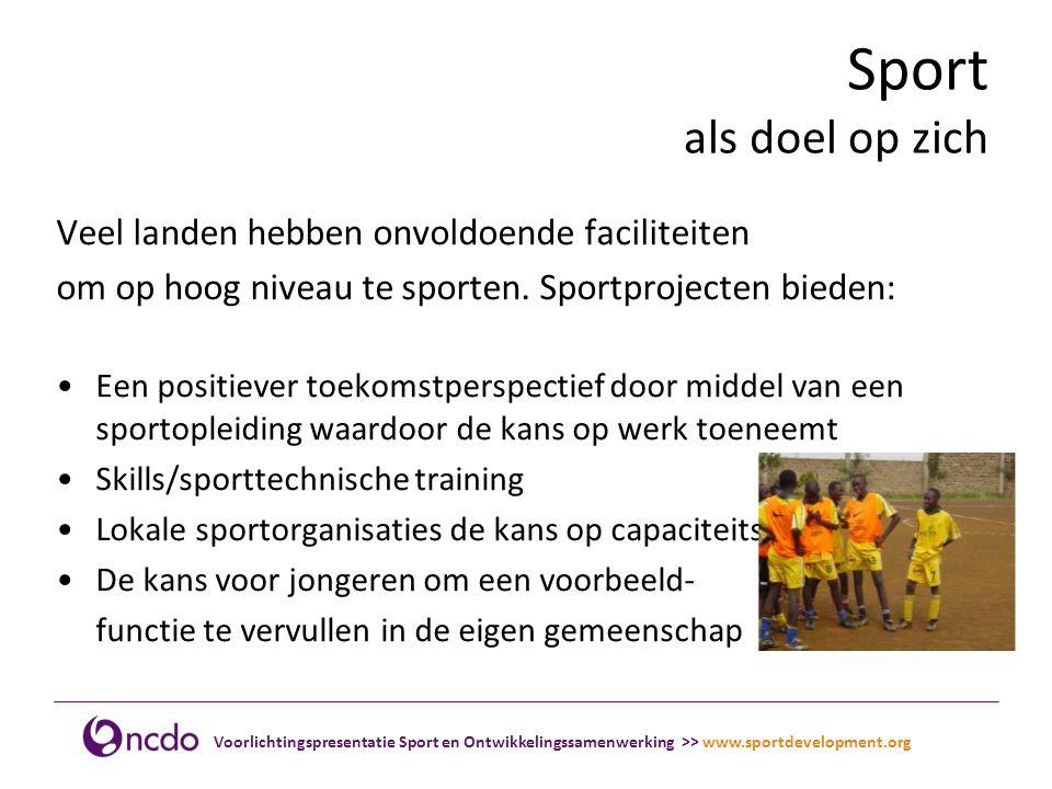 Sport als doel op zich Veel landen hebben onvoldoende faciliteiten