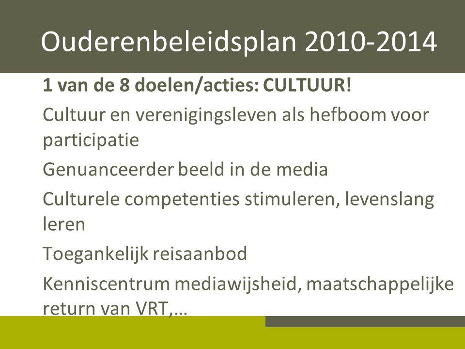 Ouderenbeleidsplan 2010-2014 1 van de 8 doelen/acties: CULTUUR!