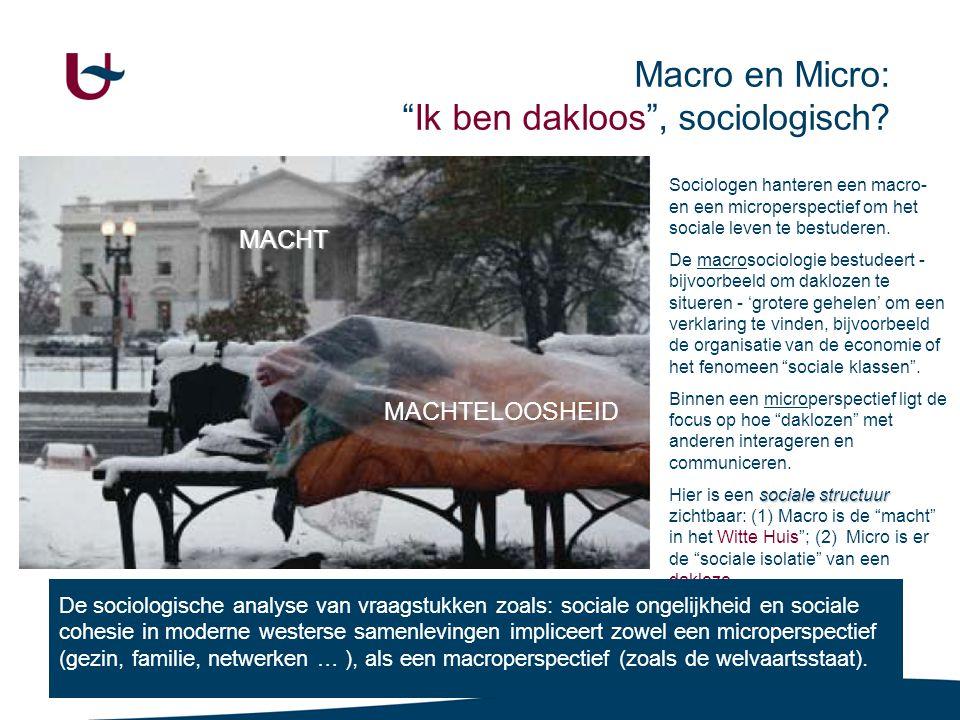 Macro en micro Anthony Giddens (1938- …) Aandacht voor: