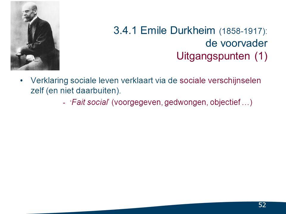 3.4.1 Emile Durkheim (1858-1917): de voorvader Uitgangspunten (2)