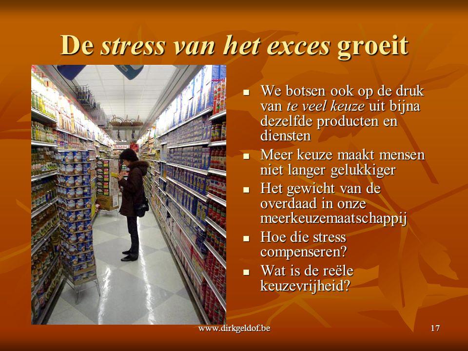 De stress van het exces groeit
