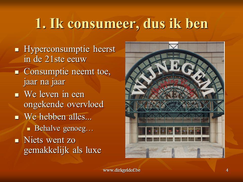 1. Ik consumeer, dus ik ben Hyperconsumptie heerst in de 21ste eeuw
