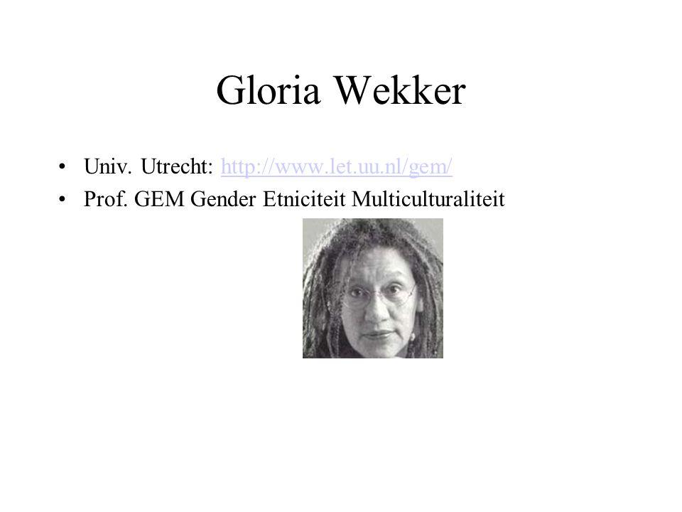 Gloria Wekker Univ. Utrecht: http://www.let.uu.nl/gem/