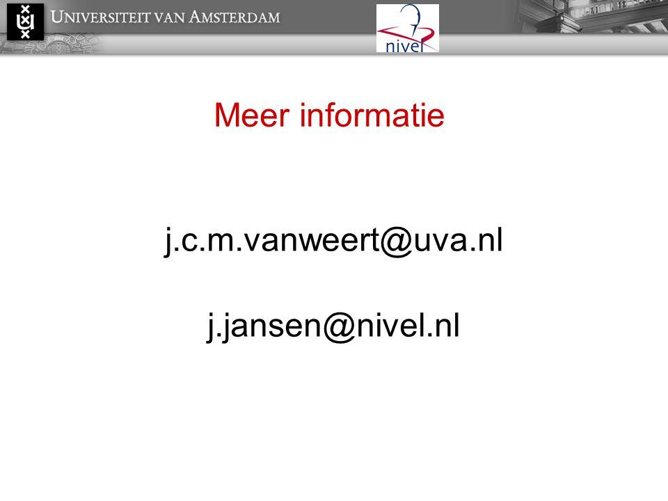 Meer informatie j.c.m.vanweert@uva.nl j.jansen@nivel.nl