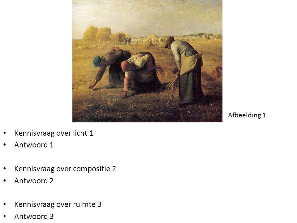Kennisvraag over licht 1 Antwoord 1 Kennisvraag over compositie 2