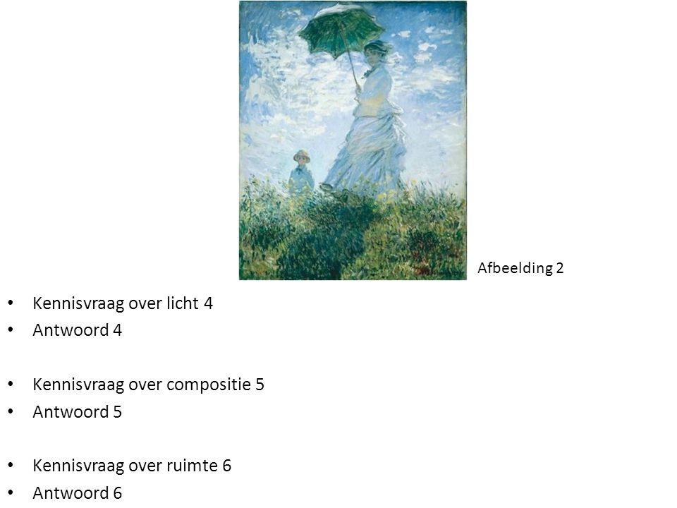 Kennisvraag over licht 4 Antwoord 4 Kennisvraag over compositie 5