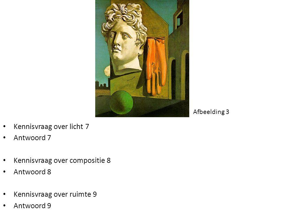Kennisvraag over licht 7 Antwoord 7 Kennisvraag over compositie 8