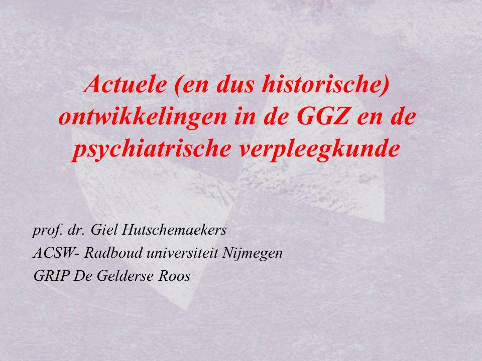 Actuele (en dus historische) ontwikkelingen in de GGZ en de psychiatrische verpleegkunde