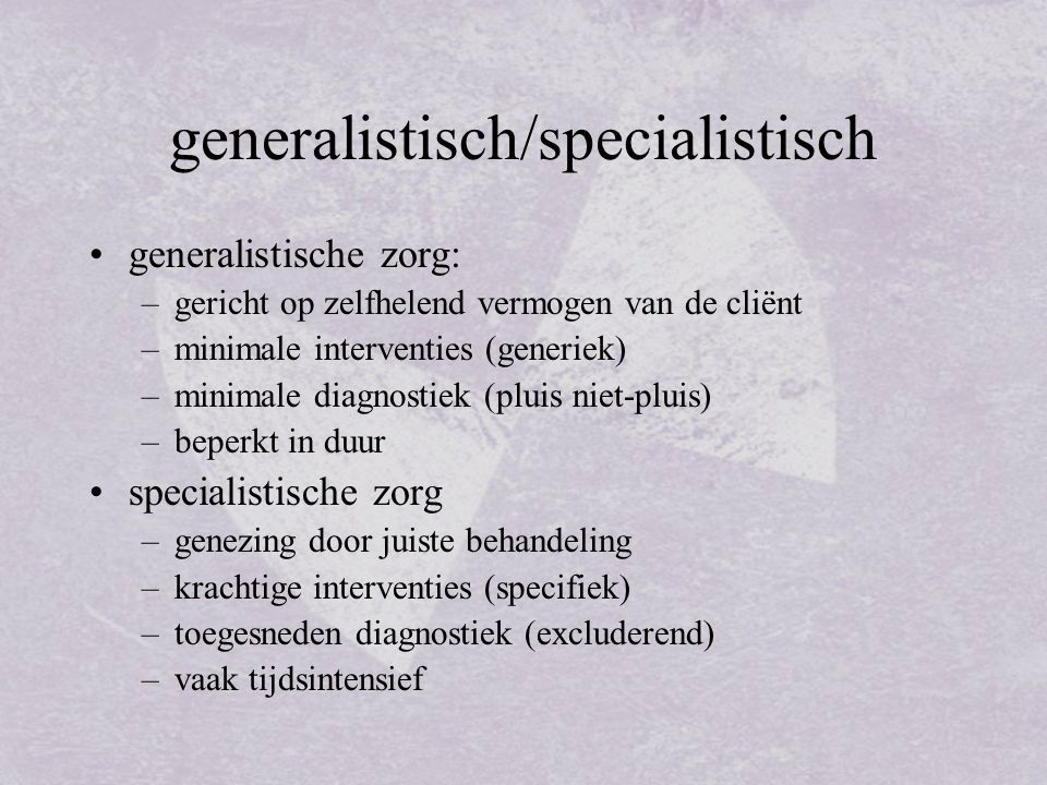 generalistisch/specialistisch