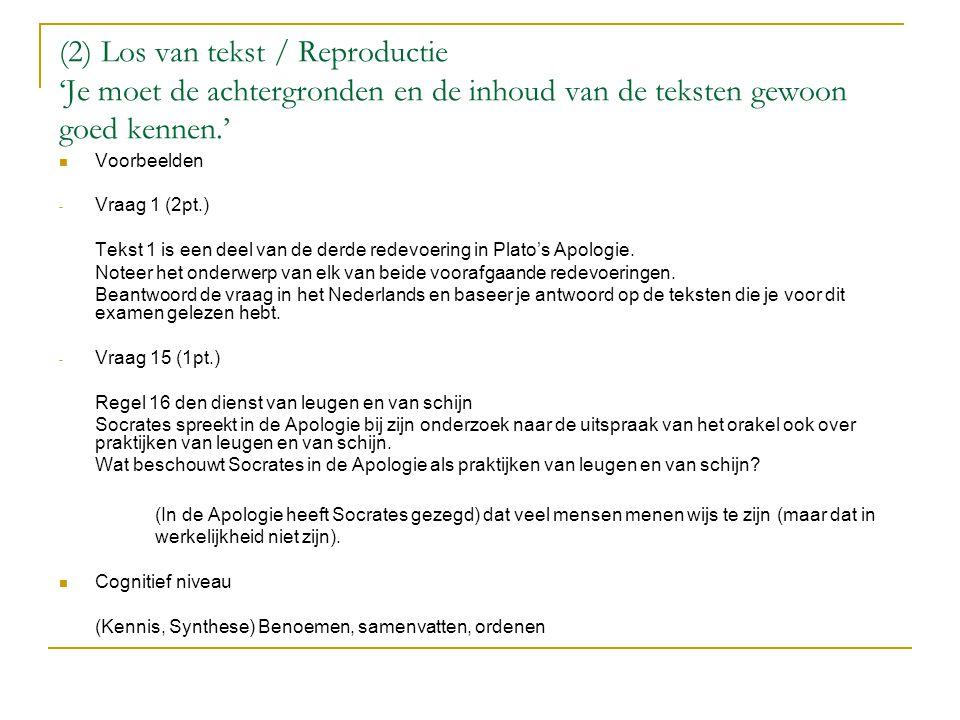 (2) Los van tekst / Reproductie 'Je moet de achtergronden en de inhoud van de teksten gewoon goed kennen.'