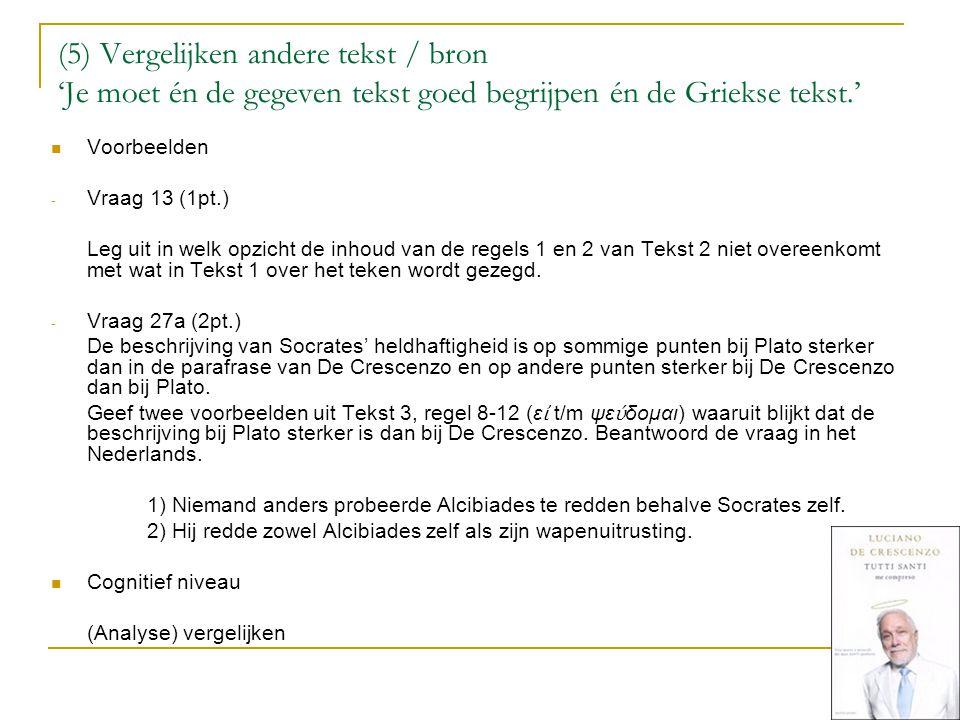 (5) Vergelijken andere tekst / bron 'Je moet én de gegeven tekst goed begrijpen én de Griekse tekst.'