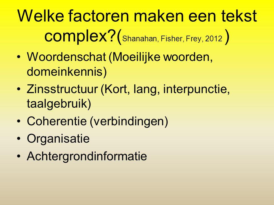 Welke factoren maken een tekst complex (Shanahan, Fisher, Frey, 2012 )