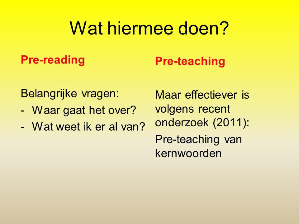 Wat hiermee doen Pre-reading Pre-teaching Belangrijke vragen: