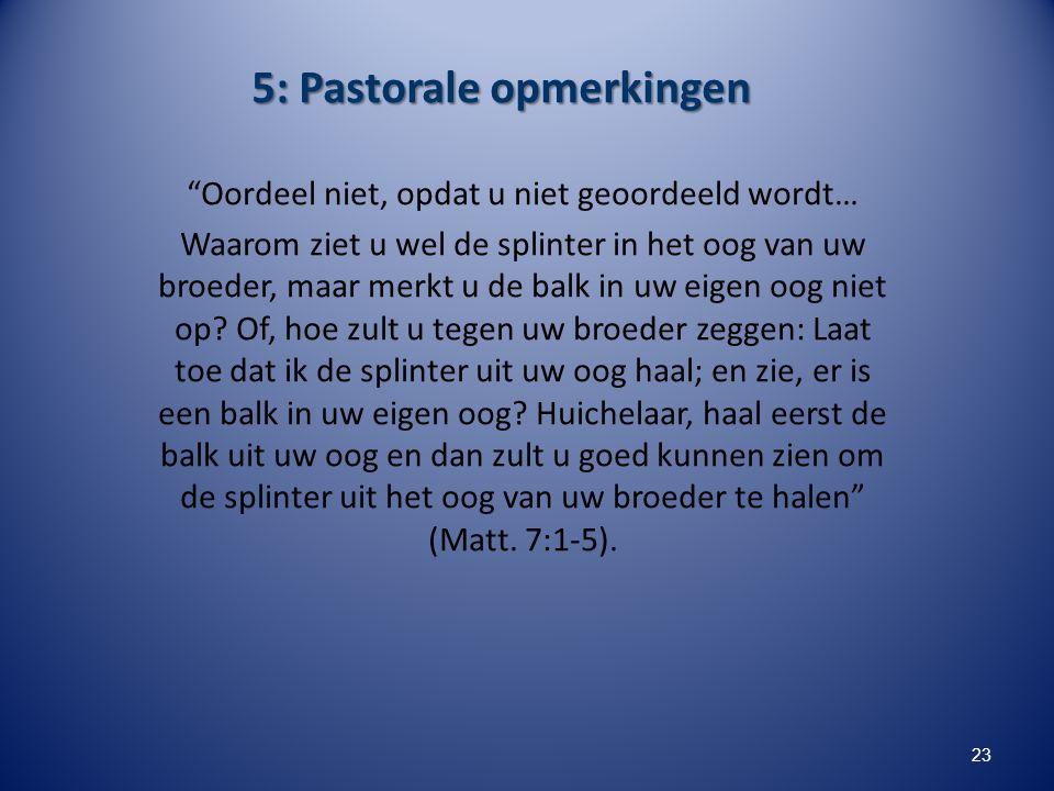 5: Pastorale opmerkingen