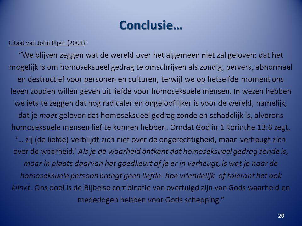Conclusie… Citaat van John Piper (2004):