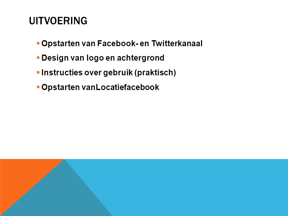 Uitvoering Opstarten van Facebook- en Twitterkanaal