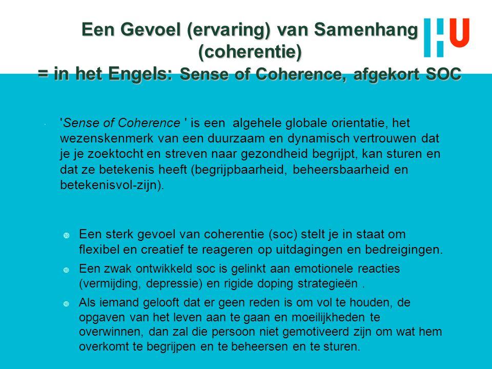 Een Gevoel (ervaring) van Samenhang (coherentie) = in het Engels: Sense of Coherence, afgekort SOC