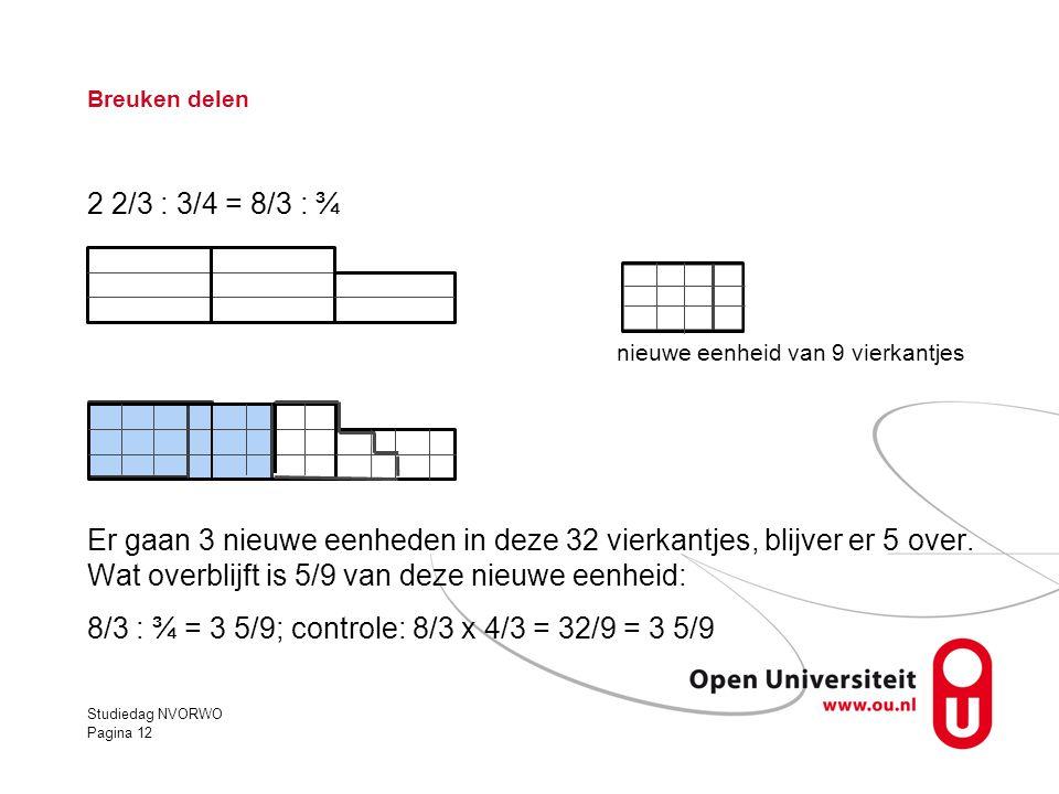 8/3 : ¾ = 3 5/9; controle: 8/3 x 4/3 = 32/9 = 3 5/9
