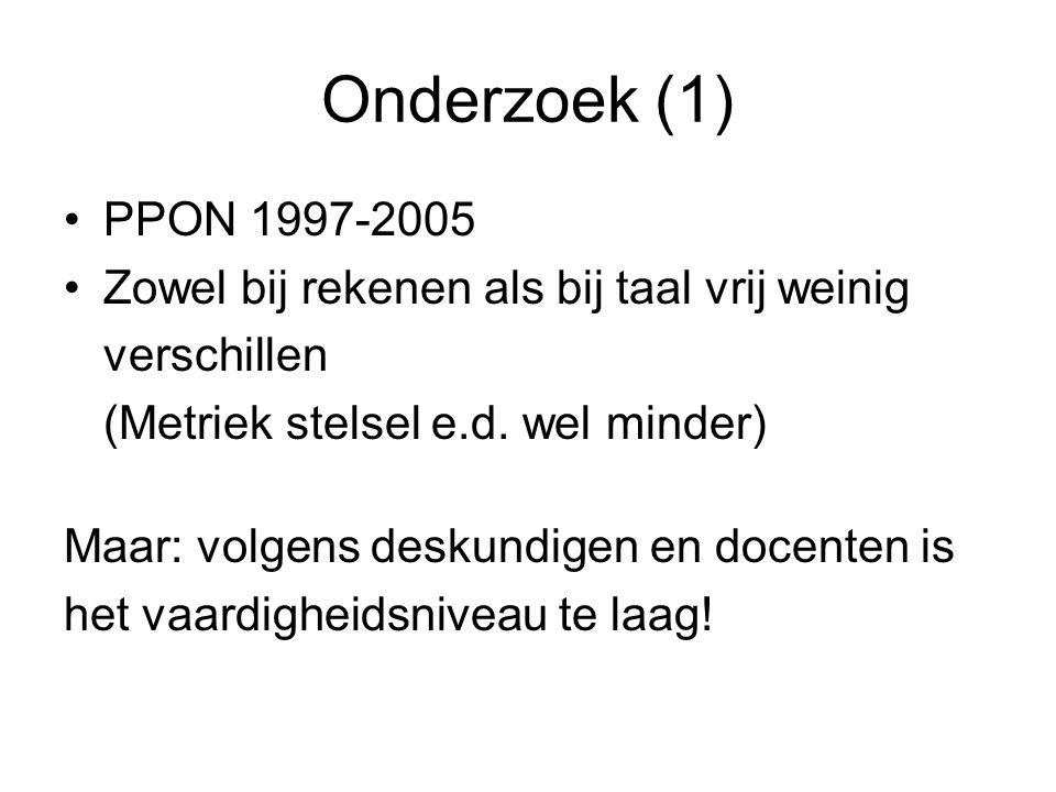 Onderzoek (1) PPON 1997-2005. Zowel bij rekenen als bij taal vrij weinig. verschillen. (Metriek stelsel e.d. wel minder)
