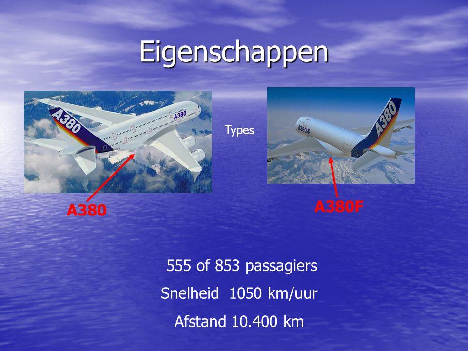 Eigenschappen A380F A380 555 of 853 passagiers Snelheid 1050 km/uur