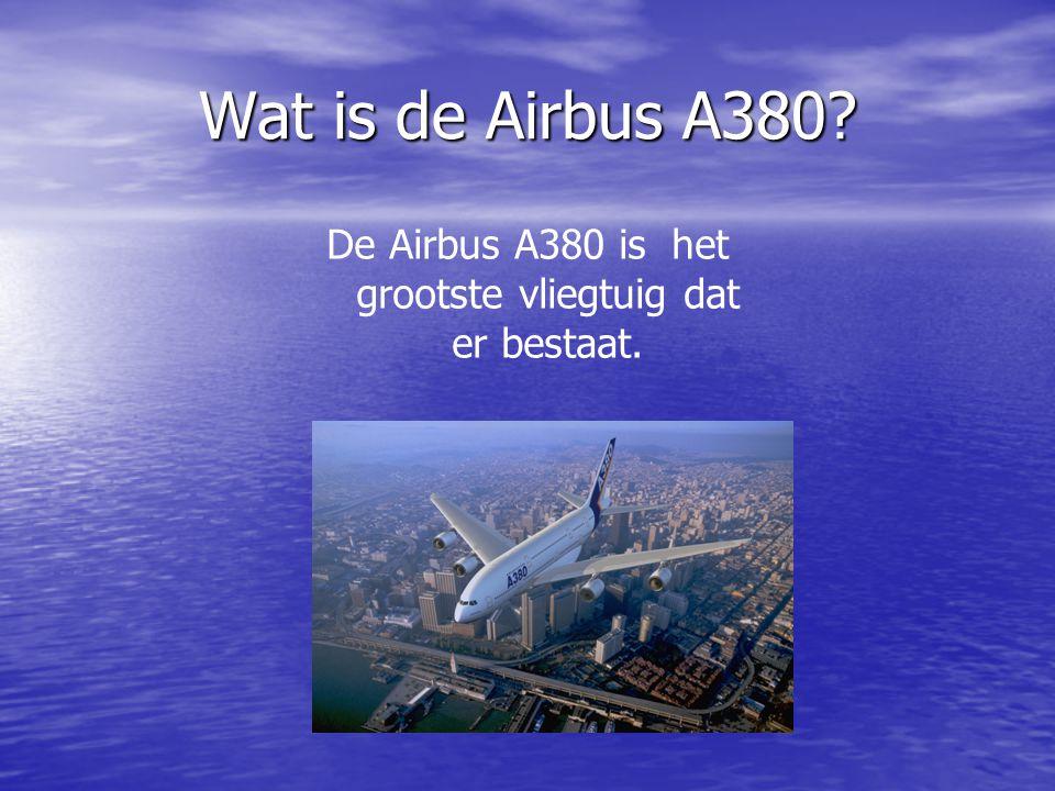 De Airbus A380 is het grootste vliegtuig dat er bestaat.