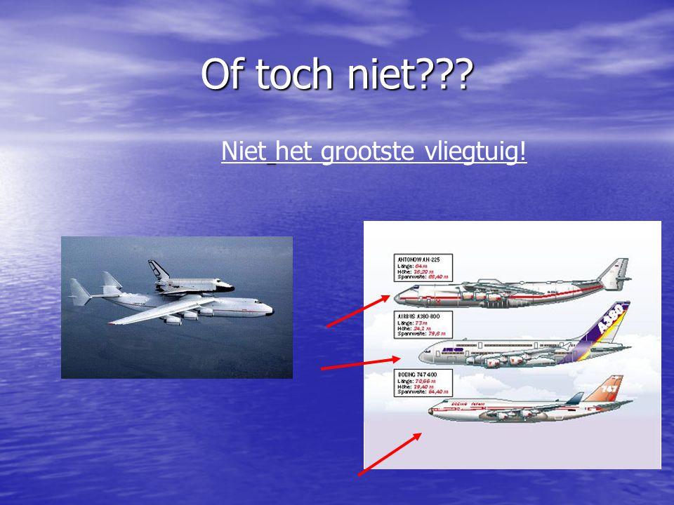 Niet het grootste vliegtuig!