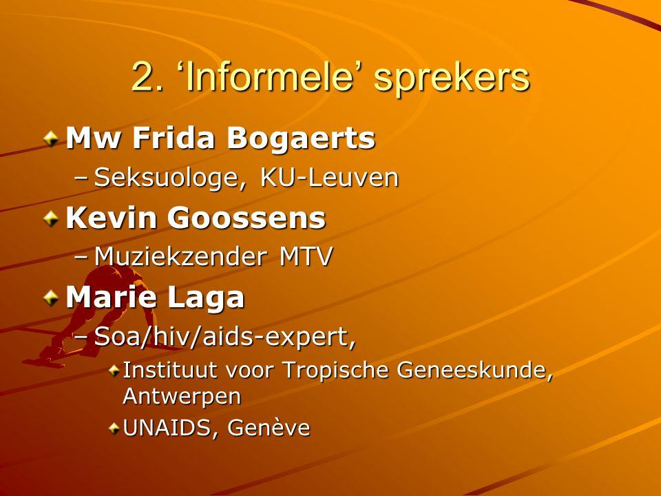 2. 'Informele' sprekers Mw Frida Bogaerts Kevin Goossens Marie Laga