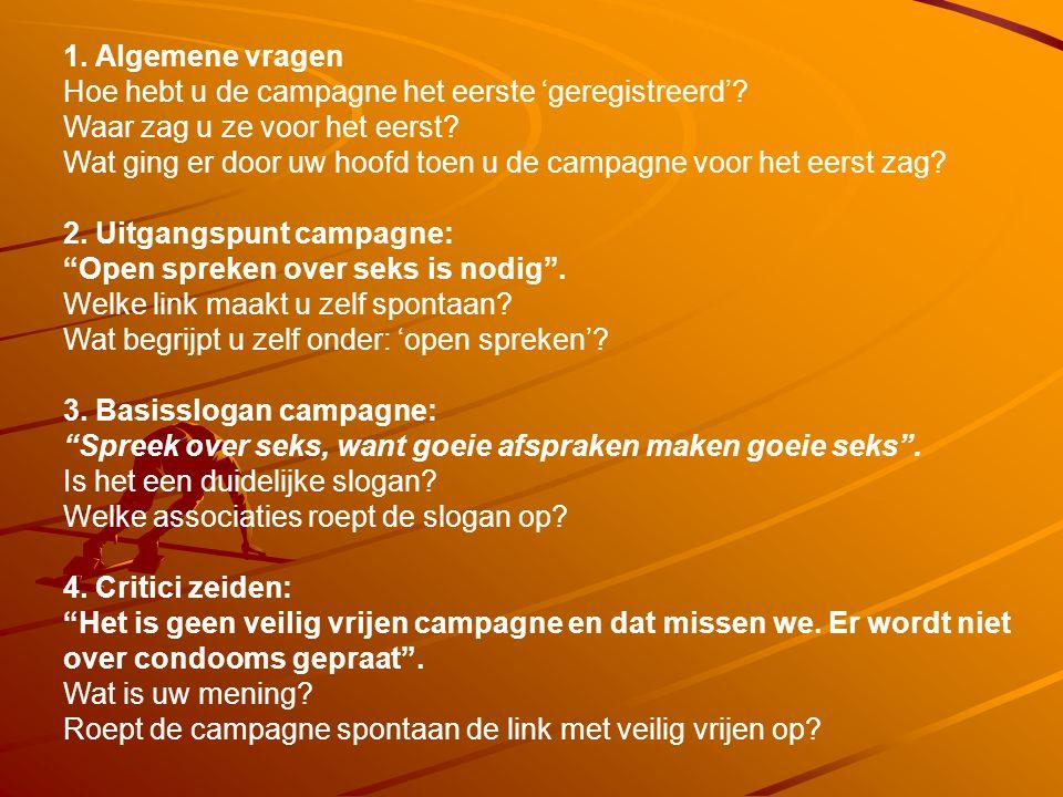 1. Algemene vragen Hoe hebt u de campagne het eerste 'geregistreerd' Waar zag u ze voor het eerst
