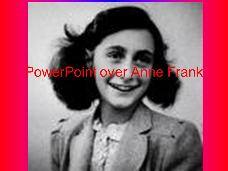 PowerPoint over Anne Frank